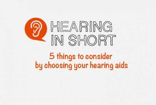 5 things to consider by choosing your hearing aids